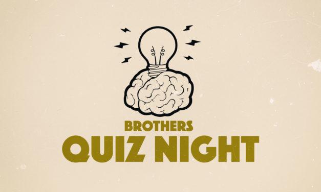 Brothers Quiz Night